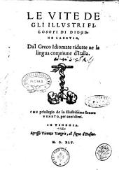 Le vite de gli illustri filosofi di Diogene Laertio, da'l greco idiomate ridutte ne la lingua commune d'Italia