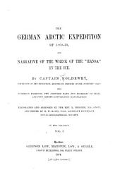 "The German Arctic Expedition of 1869-70: And Narrative of the Wreck of the ""Hansa"" in the Ice, Volume 1"