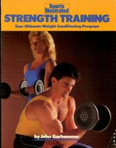 Strength Training: Your Ultimate Weight Conditioning Program