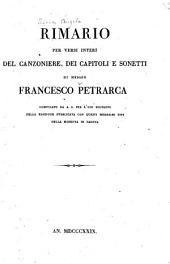 Rimario per versi interi del Canzoniere, dei capitoli e sonetti di Messer Franco Petrarca