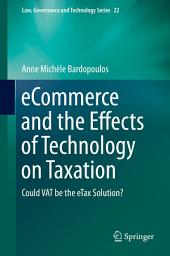 eCommerce and the Effects of Technology on Taxation: Could VAT be the eTax Solution?