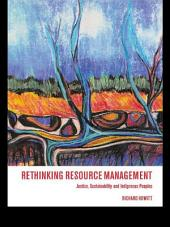 Rethinking Resource Management: Justice, Sustainability and Indigenous Peoples
