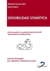 Sensibilidad somática: Evaluación neurológica del recién nacido