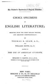 Choice Specimens of English Literature: Selected from the Chief English Writers, and Arranged Chronologically