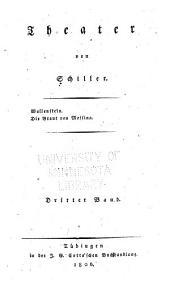 Theater: Wallenstein. Die Braut von Messina