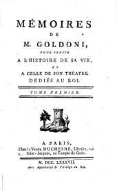 Memoires de --- pour servir a l'histoire de sa vie, et a celle de son theatre. (etc.)