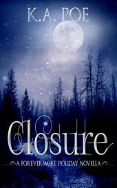 Closure: A Forevermore Novella (Forevermore Book 8.5)