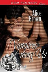 Vampires Among Us [Vampires Among Us 1] (Siren Publishing Classic)