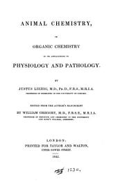 Animal Chemistry,: Or Organic Chemistry in Its Applications to Physiology and Pathology