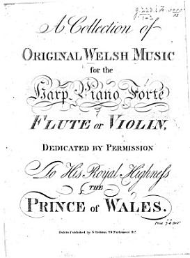 A Collection of original Welsh Music for the Harp  Piano Forte  Flute or Violin  etc PDF