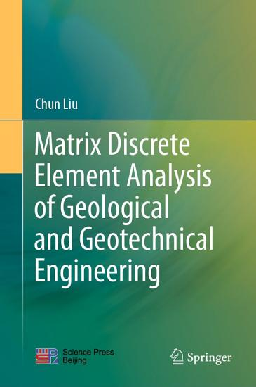 Matrix Discrete Element Analysis of Geological and Geotechnical Engineering PDF