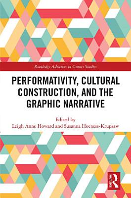 Performativity  Cultural Construction  and the Graphic Novel