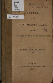 A Letter to the Hon. Henry Clay: On the Annexation of Texas to the United States