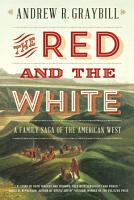 The Red and the White  A Family Saga of the American West PDF