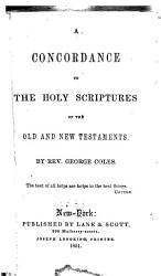 A Concordance to the Holy Scriptures of the Old and New Testaments PDF