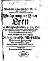 Warhafftig und außführlicher Bericht Alles dessen, was bey der Anno 1686 vorgenommenen Belägerung der Stadt Ofen von Anfang derselben biß zu der den 2. Sept. erfolgten glücklichen Eroberung ... passiret