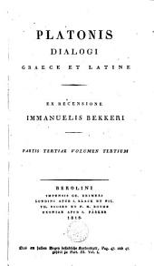 Platonis Dialogi Graece et Latine: Volume 3