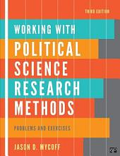 Working with Political Science Research Methods: Problems and Exercises: Problems and Exercises, Edition 3