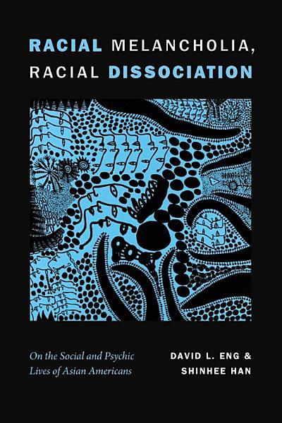 Download Racial Melancholia  Racial Dissociation Book