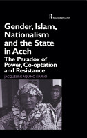 Gender  Islam  Nationalism and the State in Aceh PDF