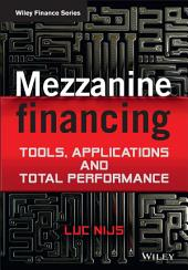 Mezzanine Financing: Tools, Applications and Total Performance