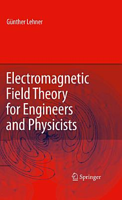 Electromagnetic Field Theory for Engineers and Physicists PDF