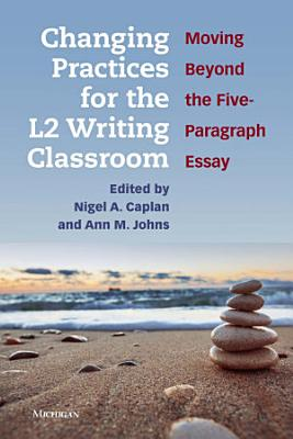 Changing Practices for the L2 Writing Classroom