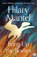Bring Up the Bodies  The Wolf Hall Trilogy  Book 2