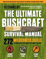 Outdoor Life  Ultimate Bushcraft Survival Manual PDF