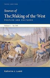 Sources Of The Making Of The West Volume I To 1740 Book PDF