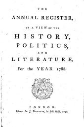 The Annual Register: World Events .... 1788. - 1790