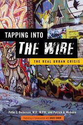 Tapping into <i>The Wire</i>: The Real Urban Crisis