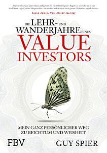 Die Lehr  und Wanderjahre eines Value Investors PDF
