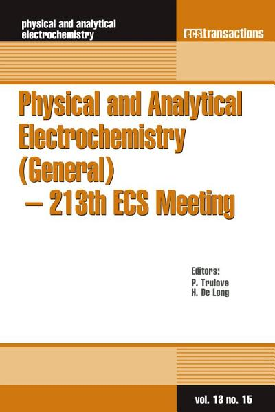 Physical and Analytical Electrochemistry  General    213th ECS Meeting