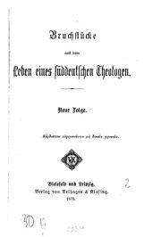 Bruchstücke aus dem Leben eines süddeutschen Theologen: Neue Folge, Band 2