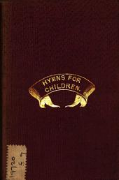 Hymns for children, by a religious of the holy Order of poor Clares; author of 'S. Francis and the Franciscans'.