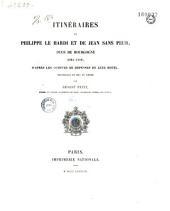 Itinéraires de Philippe le Hardi et de Jean sans Peur, ducs de Bourgogne, 1363-1419: d'après les comptes de dépenses de leur hòtel recueillis et en ordre par E. Petis