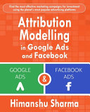 Attribution Modelling in Google Ads and Facebook PDF