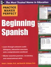 Practice Makes Perfect Beginning Spanish: Edition 2
