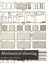 Mechanical Drawing: Technique and Working Methods, for Technical Students
