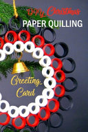 DIY Christmas Paper Quilling Greeting Card