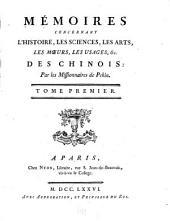 Mémoires concernant l'histoire: les sciences, les arts, les mœurs, les usages, &c. des Chinois, Volume1
