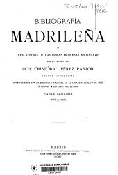 Bibliografía madrileña o Descripción de las obras impresas en Madrid: Parte 2