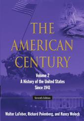 THE AMERICAN CENTURY: Volume 2: A History of the United States Since 1941