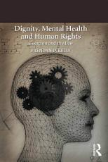 Dignity  Mental Health and Human Rights PDF