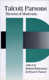 Talcott Parsons: Theorist of Modernity