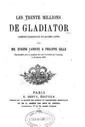 Les trente millions de Gladiator: comédie-vaudeville en quatre actes