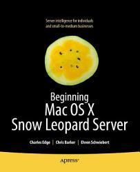 Beginning Mac Os X Snow Leopard Server Book PDF