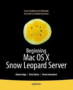 Beginning Mac OS X Snow Leopard Server Book