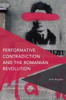 Performative Contradiction and the Romanian Revolution PDF